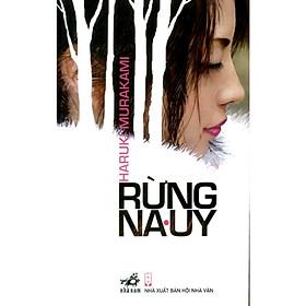 Cuốn tiểu thuyết kỳ diệu có âm hưởng hướng đạo và tự nguyện: Rừng Nauy ( tái bản)