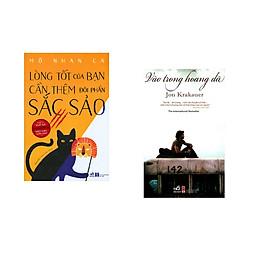 Combo 2 cuốn sách: Lòng tốt của bạn cần thêm đôi phần sắc sảo, tập 1 + Vào trong  hoang dã
