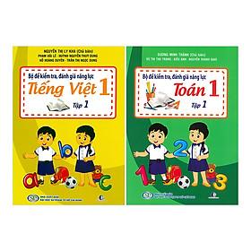 Combo Bộ Đề Kiểm Tra Năng Lực , Đánh Giá Năng Lực Tập 1: Tiếng Việt + Toán Lớp 1 (2 tập)