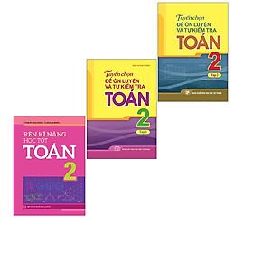 Sách: Combo 3 Cuốn Rèn Kĩ Năng Học Tốt Toán 2 + Tuyển Chọn Đề Ôn Luyện Và Tự Kiểm Tra Toán Lớp 2
