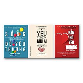 Bộ sách ( Sống để yêu thương - yêu thương ai cũng như ai - Gắn bó yêu thương)t