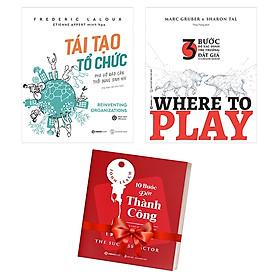 Bộ Sách Tái Tạo Tổ Chức + Where To Play: 3 Bước Để Xác Định Thị Trường Đắt Giá Của Doanh Nghiệp (Bộ 2 Cuốn) - Tặng Kèm Sách: 10 Bước Đến Thành Công