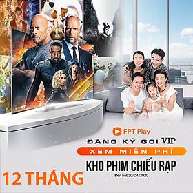 [E-Voucher] Gói VIP 12 tháng FPT Play Xem tất cả các kênh Truyền Hình Và Phim Quốc Tế - HBO, Serie A, FA Cup, Edumall, Gameloft