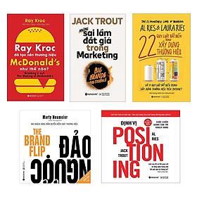 Combo Định Vị Thương Hiệu Từ Con Số 0: 22 Quy Luật Bất Biến Trong Xây Dựng Thương Hiệu + Đảo Ngược + Định Vị + Những Sai Lầm Đắt Giá Trong Marketing + Ray Kroc Đã Tạo Nên Thương Hiệu Mcdonald's Như Thế Nào?