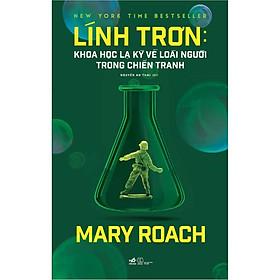 Sách - Lính trơn - Khoa học kỳ lạ về loài người trong chiến tranh (tặng kèm bookmark thiết kế)