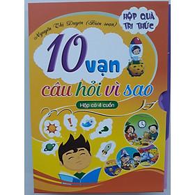 Hộp quà tri thức - 10 vạn câu hỏi vì sao - Hộp 4 cuốn