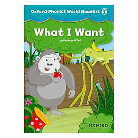 Oxford Phonics World 1: Reader 1 What I Want