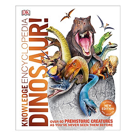 Knowledge Encyclopedia Dinosaur!: Over 60 Prehistoric Creatures as You've Never Seen Them Before (Hardback)