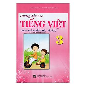 Hướng Dẫn Học Tiếng Việt Theo Chuẩn Kiến Thức Kĩ Năng Lớp 3