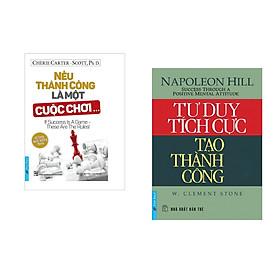 Combo 2 cuốn sách: Nếu Thành Công Là Một Cuộc Chơi + Tư Duy Tích Cực Tạo Thành Công