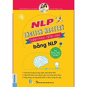 Chinh Phục Tiếng Anh Bằng NPL - NLP English Mastery ( tặng kèm bookmark )