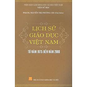 Lịch Sử Giáo Dục Việt Nam Từ Năm 1975 Đến Năm 2000