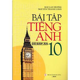 Bài Tập Tiếng Anh Lớp 10 - Có Đáp Án