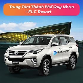 Voucher Xe 7 chỗ đưa/đón Trung Tâm Thành Phố Quy Nhơn - FLC Resort