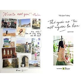 Combo 2 Cuốn Sách: Nice To Meet You-Xin Chào! Bạn Đi Cùng Đường Với Tôi Chứ + Thế Giới Nợ Tôi Một Người Là Bạn