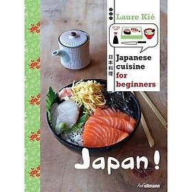 Japan!: Japanese Cuisine for Beginners