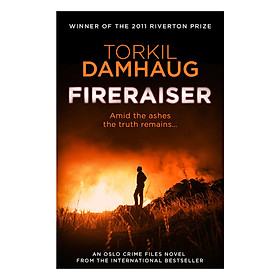 Oslo Crime Files 3 - Fireraiser: A Norwegian Crime Thriller With A Gripping Psychological Edge