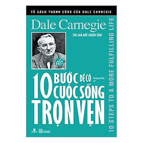Tủ Sách Thành Công Của Dale Carnegie - 10 Bước Để Có Cuộc Sống Trọn Vẹn