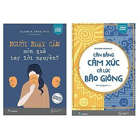 Combo 2 Cuốn Sách Kỹ Năng Sống Hay: Người Nhạy Cảm - Món Quà Hay Lời Nguyền + Cân Bằng Cảm Xúc, Cả Lúc Bão Giông / Những Cuốn Sách Tư Duy - Kỹ Năng Sống Hay Nhất (Tặng Bookmark Happy Life)