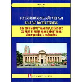 Luật Ngân Hàng Nhà Nước Việt Nam - Luật Các Tổ Chức Tín Dụng (Tái Bản 2020)