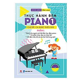 Thực Hành Đệm Piano - Chủ Đề: Ca Khúc Thiếu Nhi (Phần 1)