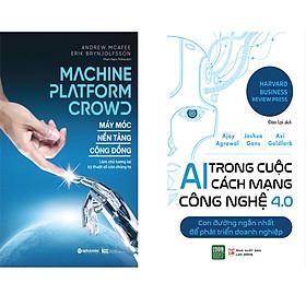 Combo 2 Cuốn Sách : Máy Móc - Nền Tảng - Cộng Đồng + AI Trong Cuộc Cách Mạng Công Nghệ 4.0