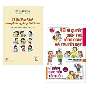 Combo Sách Nuôi Dạy Trẻ Bán Chạy: Kinh Nghiệm Từ Nước Nhật - 49 Bí Quyết Giúp Trẻ Lắng Nghe Và Truyền Đạt + 33 Bài Thực Hành Theo Phương Pháp Shichida Giúp Phát Triển Bộ Não Cho Trẻ (Sách Kỹ Năng Giao Tiếp Tâm Hồn Dành Cho Trẻ, Phụ Huynh Và Nhà Trường / Tặng Kèm Bookmark Happy Life)