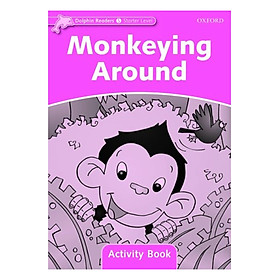 Dolphin Readers Starter Level Monkeying Around Activity Book
