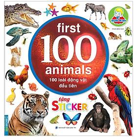 Bé Thông Minh First 100 Animals - 100 Loài Động Vật Đầu Tiên (Tái Bản)