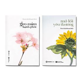 Combo 2 cuốn: Gieo Mầm Hạnh Phúc + Mở Lối Yêu Thương