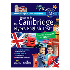 Succeed In The Cambridge Flyers English Test (Kèm CD)
