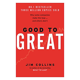 Good To Great: Why Some Companies Make The Leap And Others Don't