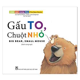 Cùng gấu khám phá -The Bear Books - Gấu to chuột nhỏ - Big bear, small mouse