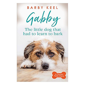 Gabby: The Little Dog that had to Learn to Bark - A Foster Tails Story