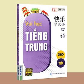 Sách – Vui Học Tiếng Trung – Giao Tiếp (Tái bản)