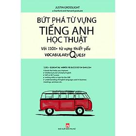 Bứt Phá Từ Vựng Tiếng Anh Học Thuật Với 1101 Từ Thiết Yếu - Vocabulary Quest /1101+ Essential Words To Succeed In English