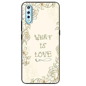 Ốp lưng in cho Vivo S1 Mẫu What Is Love