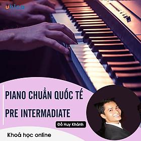 - Khóa học PHÁT TRIỂN CÁ NHÂN-  Piano chuẩn quốc tế pre – Intermadiate- UNICA.VN