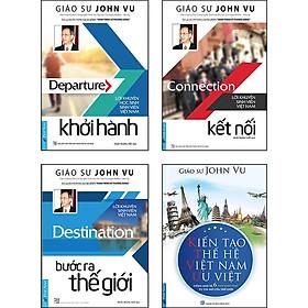 Bộ Sách Kiến Tạo Thế Hệ Việt Nam Ưu Việt Của Giáo Sư John Vũ (Combo Gồm 4 Cuốn)