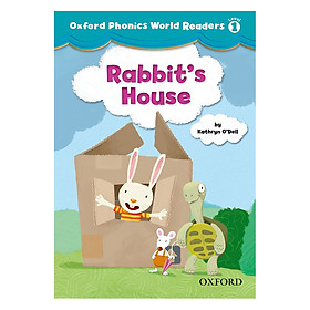 Oxford Phonics World 1: Reader 2 Rabbit'S House