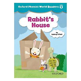 Oxford Phonics World 1: Reader 2 Rabbit'S House