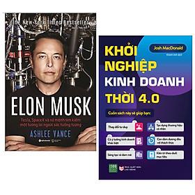 Combo 2 cuốn: Elon Musk: Tesla, Spacex Và Sứ Mệnh Tìm Kiếm Một Tương Lai Ngoài Sức Tưởng Tượng + Khởi nghiệp kinh doanh thời 4.0