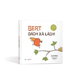Sách Bert Oách Xà Lách! - Sách tranh thiếu nhi Crabit Kidbooks (Dành cho lứa tuổi 1+)