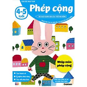Phép cộng (4~5 tuổi) - Giáo dục Nhật Bản - Bộ sách dành cho lứa tuổi nhi đồng - Thích hợp cho trẻ bắt đầu có hứng thú với số đếm