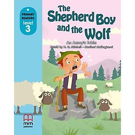 MM Publications: Truyện luyện đọc tiếng Anh theo trình độ - The Shepherd Boy And The Wolf S.B. (Without Cd Rom) British & American Edition