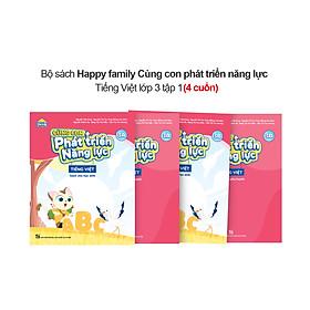 Bộ 4 cuốn Happy family Cùng con phát triển năng lực Tiếng Việt lớp 3 tập 1