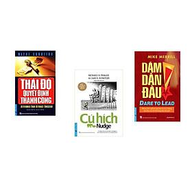 Combo 3 cuốn sách: Thái Độ Quyết Định Thành Công + Cú Hích + Dám Dẫn Đầu