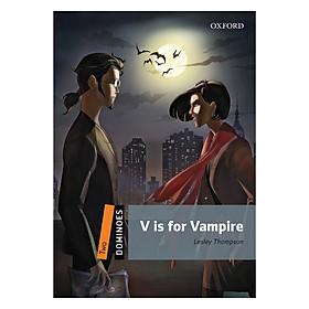 Oxford Dominoes Level 2: V Is For Vampire