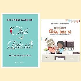 Combo 2 cuốn sức khỏe cho bé: Bé Học Sơ Cứu Cùng Gấu Bác Sĩ + Chat Với Bác Sĩ - Bác Sĩ Riêng Của Bé Yêu