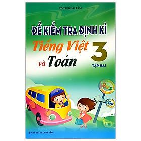 Đề Kiểm Tra Định Kì Tiếng Việt Và Toán 3/2